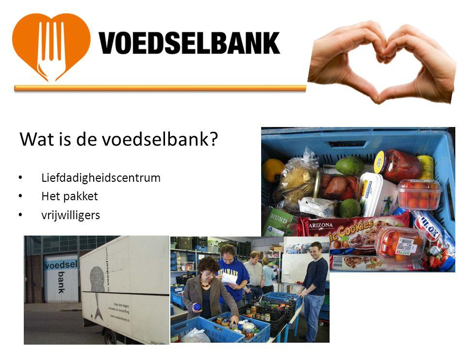 Wat is de voedselbank? • Liefdadigheidscentrum • Het pakket • vrijwilligers