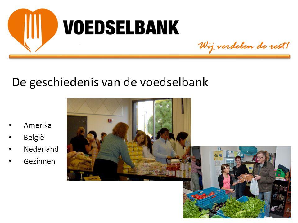 De geschiedenis van de voedselbank • Amerika • België • Nederland • Gezinnen