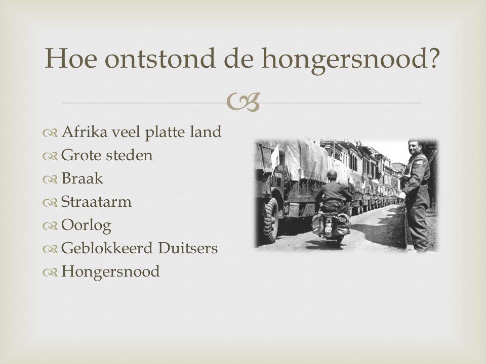   Februari 1945  Eerste hongersnood  Ruim 70 miljoen  Meer meisjes  Hettieten Bijzondere weetjes
