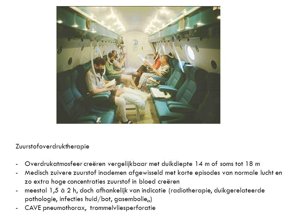 Zuurstofoverdruktherapie -Overdrukatmosfeer creëren vergelijkbaar met duikdiepte 14 m of soms tot 18 m -Medisch zuivere zuurstof inademen afgewisseld