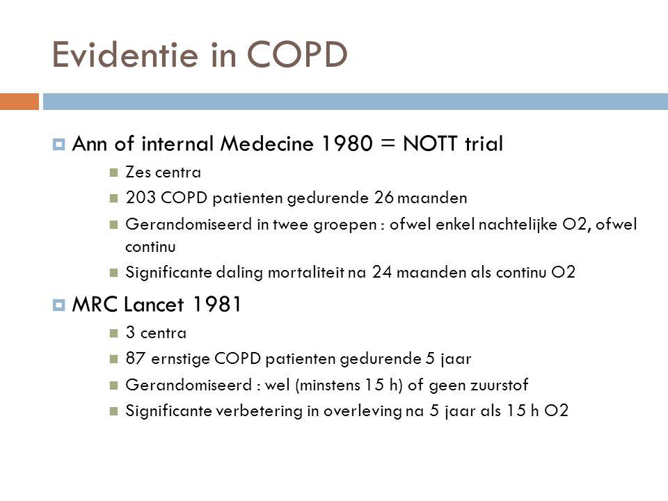  Ann of internal Medecine 1980 = NOTT trial  Zes centra  203 COPD patienten gedurende 26 maanden  Gerandomiseerd in twee groepen : ofwel enkel nac