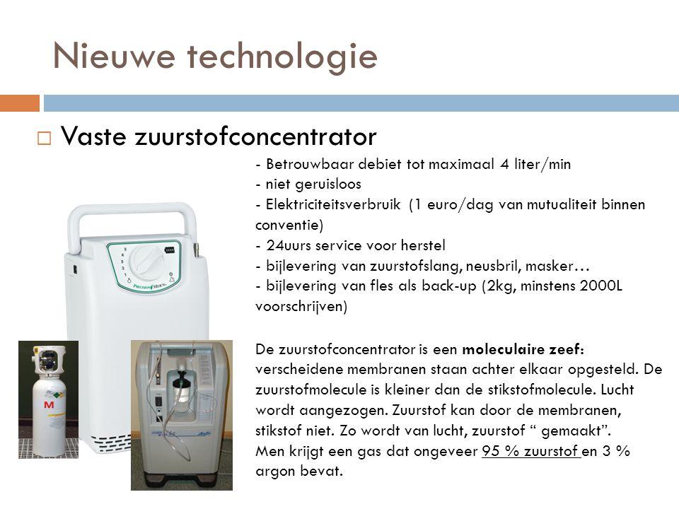 Nieuwe technologie  Vaste zuurstofconcentrator - Betrouwbaar debiet tot maximaal 4 liter/min - niet geruisloos - Elektriciteitsverbruik (1 euro/dag v
