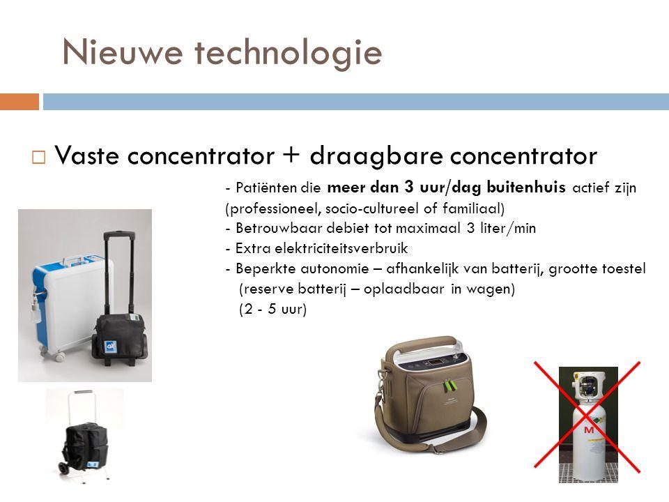  Vaste concentrator + draagbare concentrator - Patiënten die meer dan 3 uur/dag buitenhuis actief zijn (professioneel, socio-cultureel of familiaal)