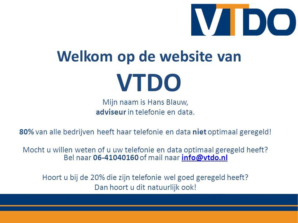 Welkom op de website van VTDO Mijn naam is Hans Blauw, adviseur in telefonie en data. 80% van alle bedrijven heeft haar telefonie en data niet optimaa