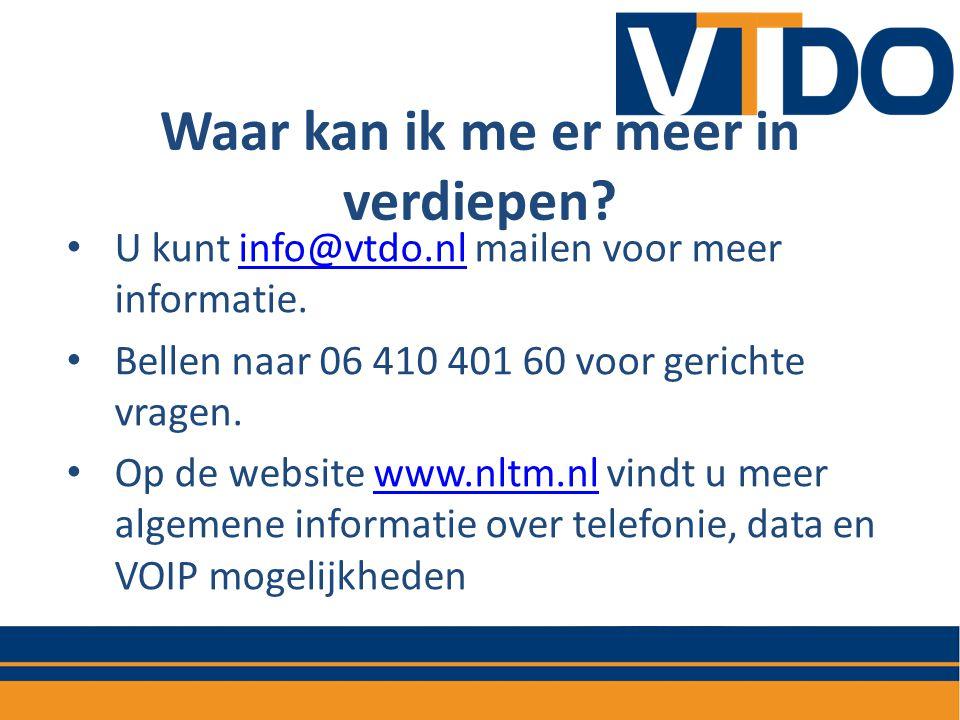 Waar kan ik me er meer in verdiepen? • U kunt info@vtdo.nl mailen voor meer informatie.info@vtdo.nl • Bellen naar 06 410 401 60 voor gerichte vragen.