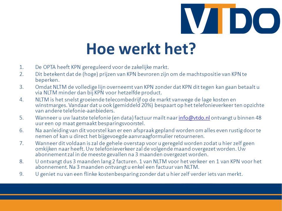 Hoe werkt het.1.De OPTA heeft KPN gereguleerd voor de zakelijke markt.