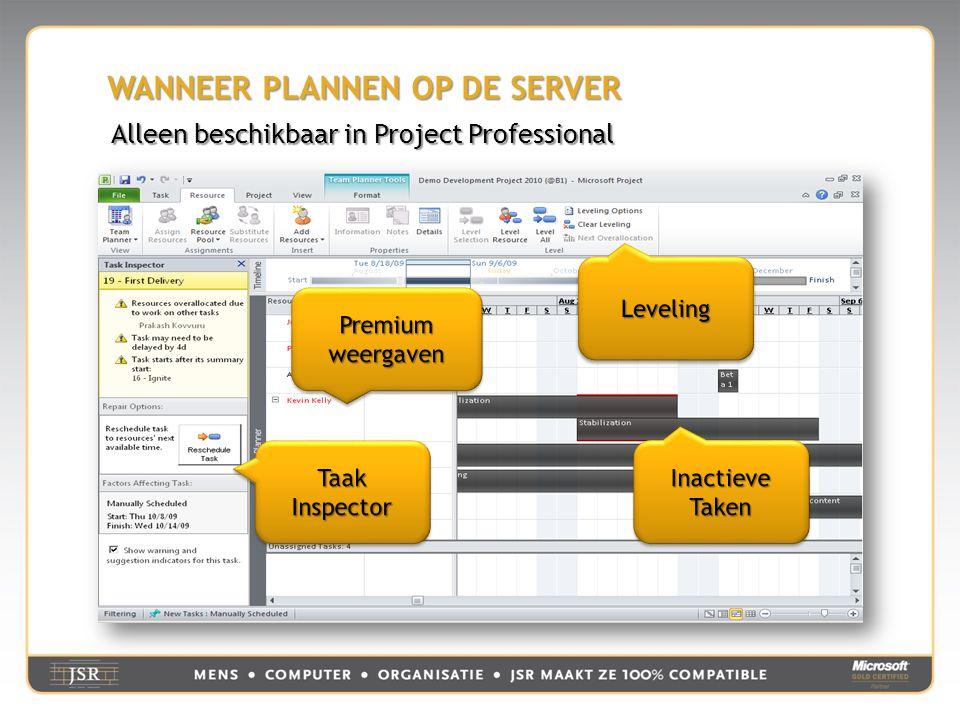 WANNEER PLANNEN OP DE SERVER Alleen beschikbaar in Project Professional