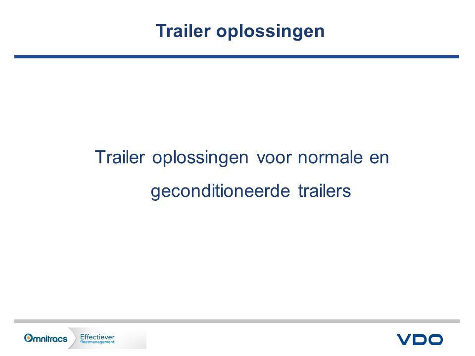 Trailer oplossingen Trailer oplossingen voor normale en geconditioneerde trailers