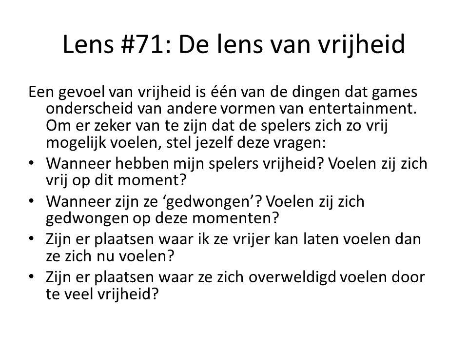 Lens #71: De lens van vrijheid Een gevoel van vrijheid is één van de dingen dat games onderscheid van andere vormen van entertainment. Om er zeker van