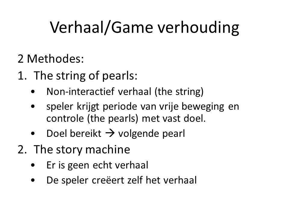 Verhaal/Game verhouding 2 Methodes: 1.The string of pearls: •Non-interactief verhaal (the string) •speler krijgt periode van vrije beweging en control