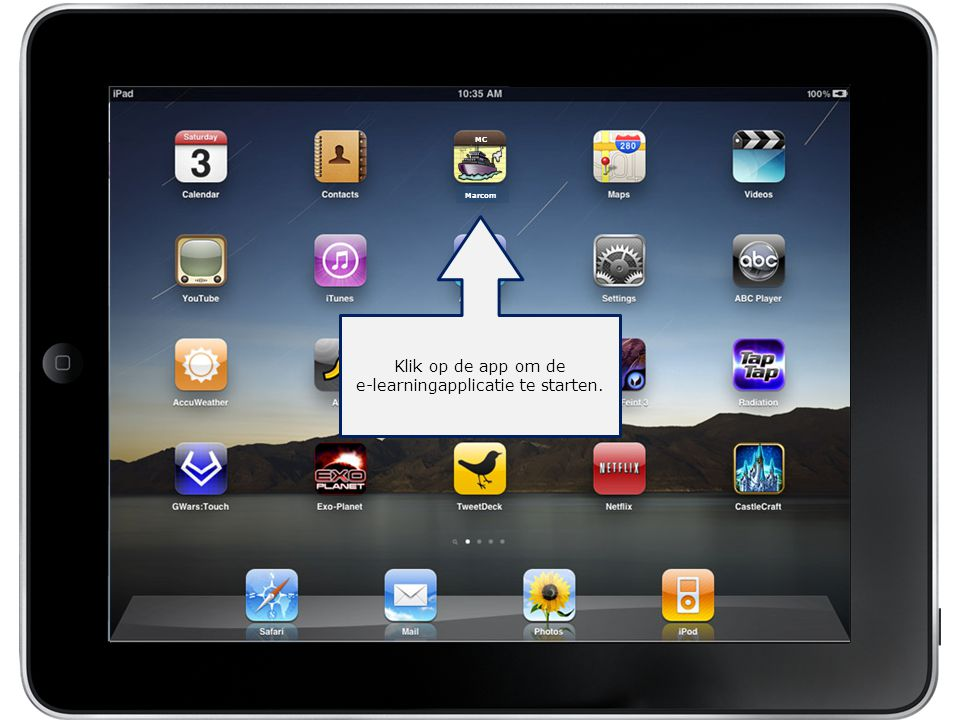 Afsluiten Ingelogd als Kees van Zeijl Klik op de app om de e-learningapplicatie te starten. MC Marcom