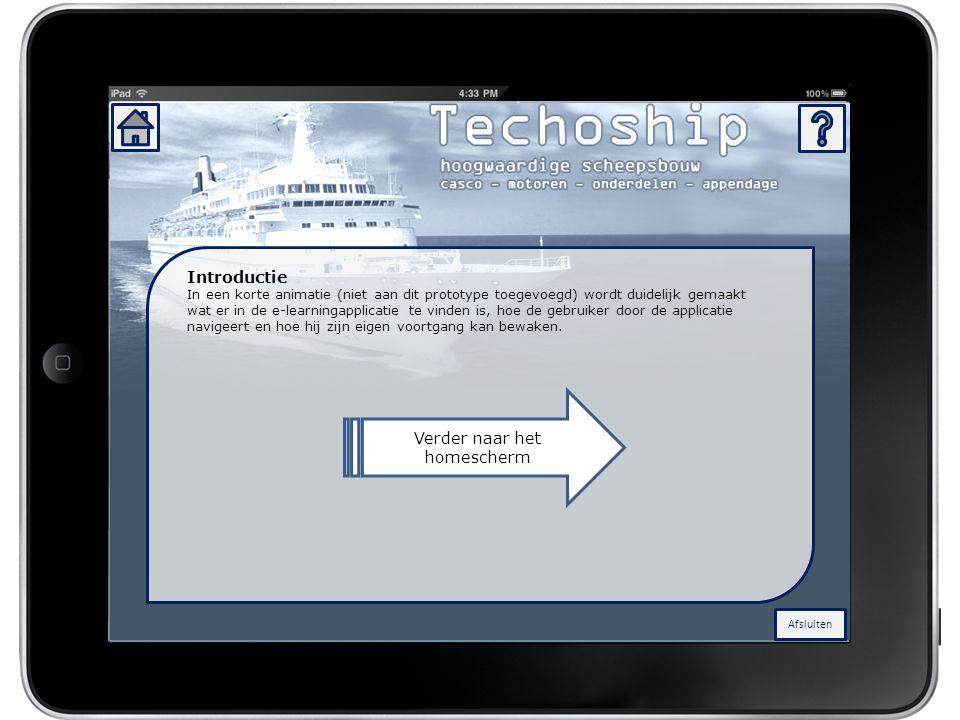 Afsluiten Ingelogd als Kees van Zeijl Afsluiten Introductie In een korte animatie (niet aan dit prototype toegevoegd) wordt duidelijk gemaakt wat er in de e-learningapplicatie te vinden is, hoe de gebruiker door de applicatie navigeert en hoe hij zijn eigen voortgang kan bewaken.