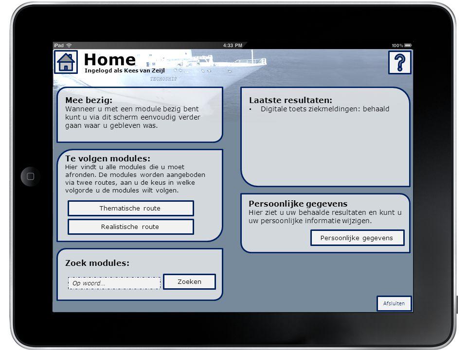 Afsluiten Ingelogd als Kees van Zeijl Persoonlijke gegevens Hier ziet u uw behaalde resultaten en kunt u uw persoonlijke informatie wijzigen. Home Mee