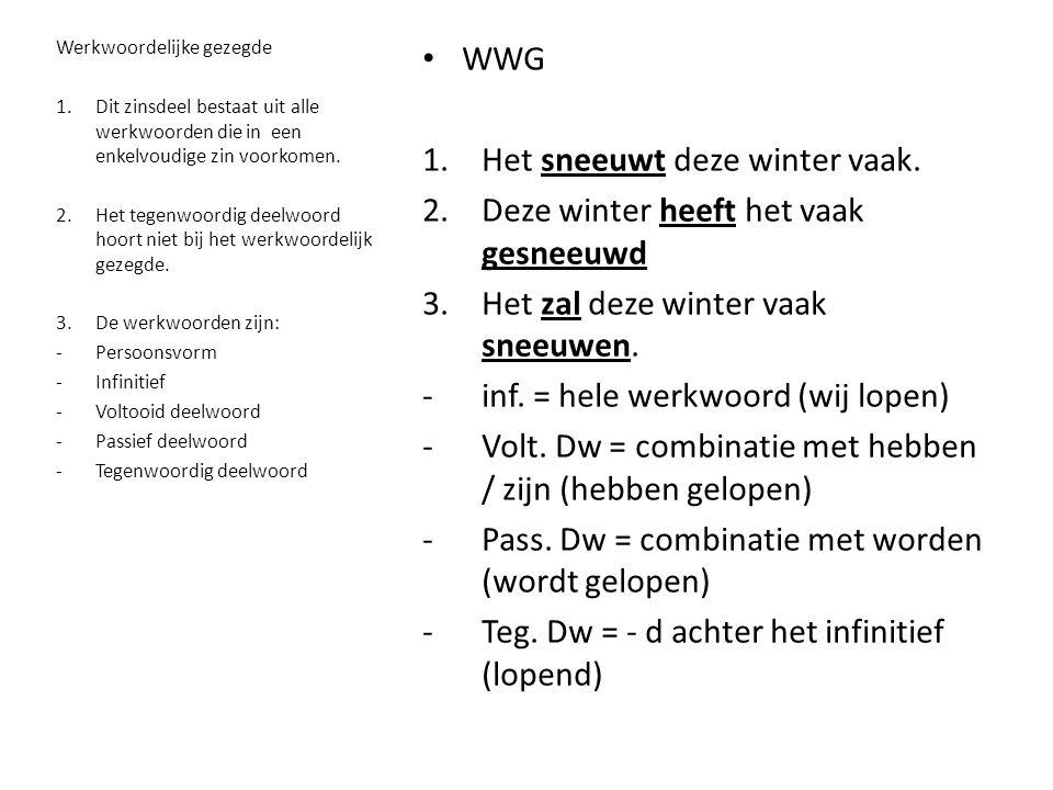 • WWG 1.Het sneeuwt deze winter vaak.