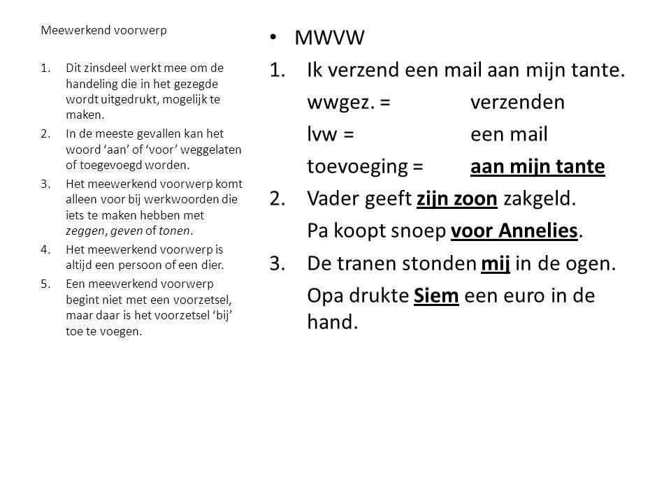 • MWVW 1.Ik verzend een mail aan mijn tante.wwgez.