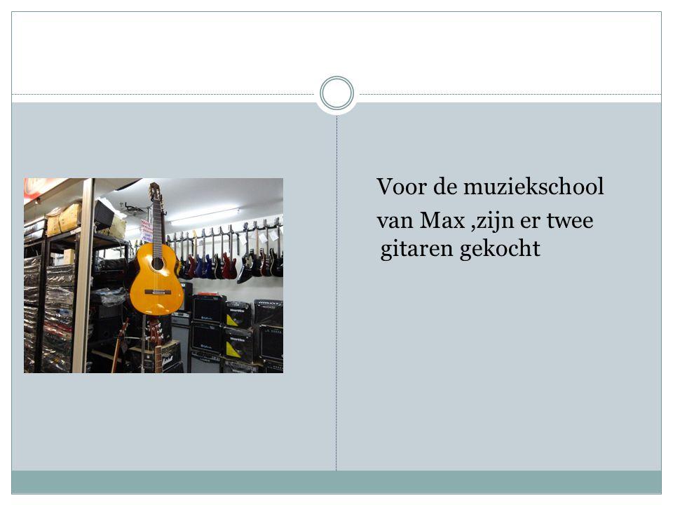 Voor de muziekschool van Max,zijn er twee gitaren gekocht