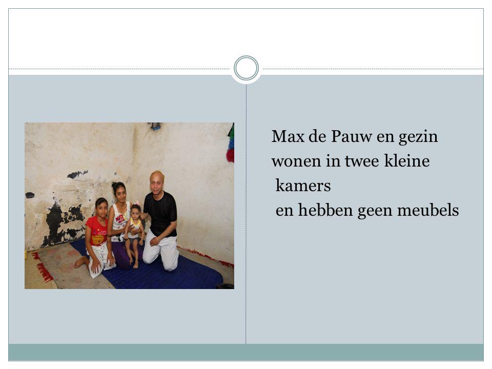 Max de Pauw en gezin wonen in twee kleine kamers en hebben geen meubels