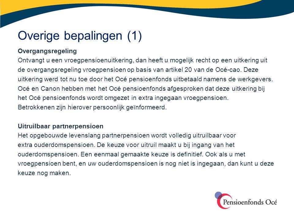 Overige bepalingen (1) Overgangsregeling Ontvangt u een vroegpensioenuitkering, dan heeft u mogelijk recht op een uitkering uit de overgangsregeling v