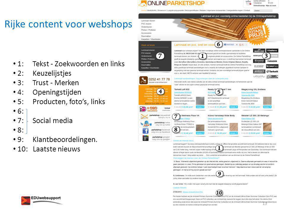 Rijke content voor webshops • 1: Tekst - Zoekwoorden en links • 2: Keuzelijstjes • 3: Trust - Merken • 4: Openingstijden • 5: Producten, foto's, links
