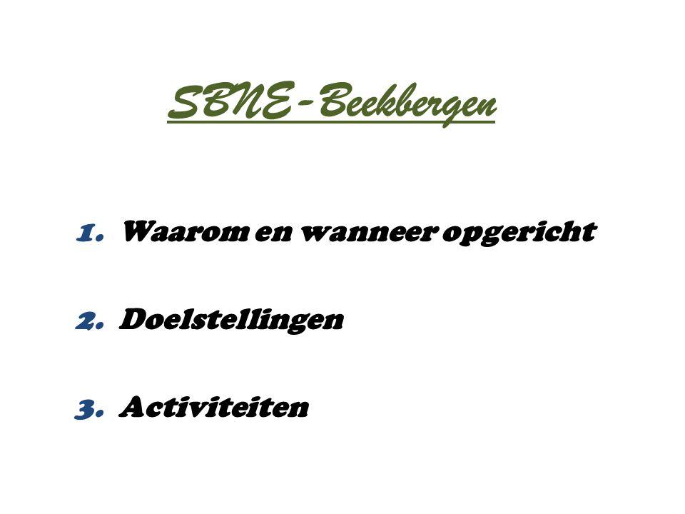SBNE-Beekbergen 1. Waarom en wanneer opgericht 2. Doelstellingen 3. Activiteiten