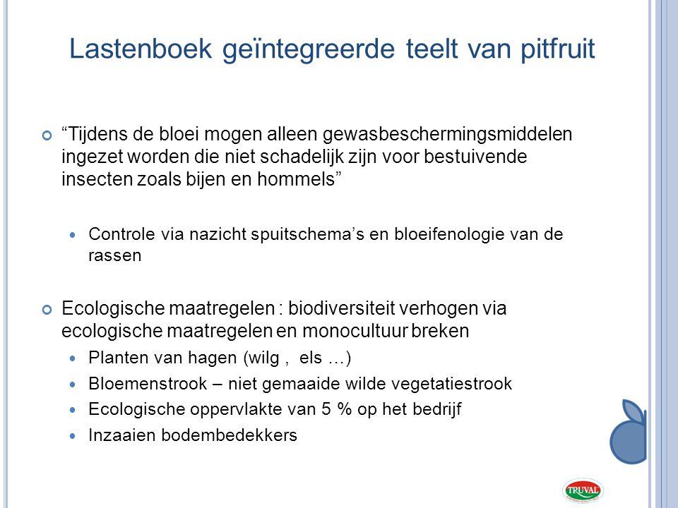 """Lastenboek geïntegreerde teelt van pitfruit """"Tijdens de bloei mogen alleen gewasbeschermingsmiddelen ingezet worden die niet schadelijk zijn voor best"""
