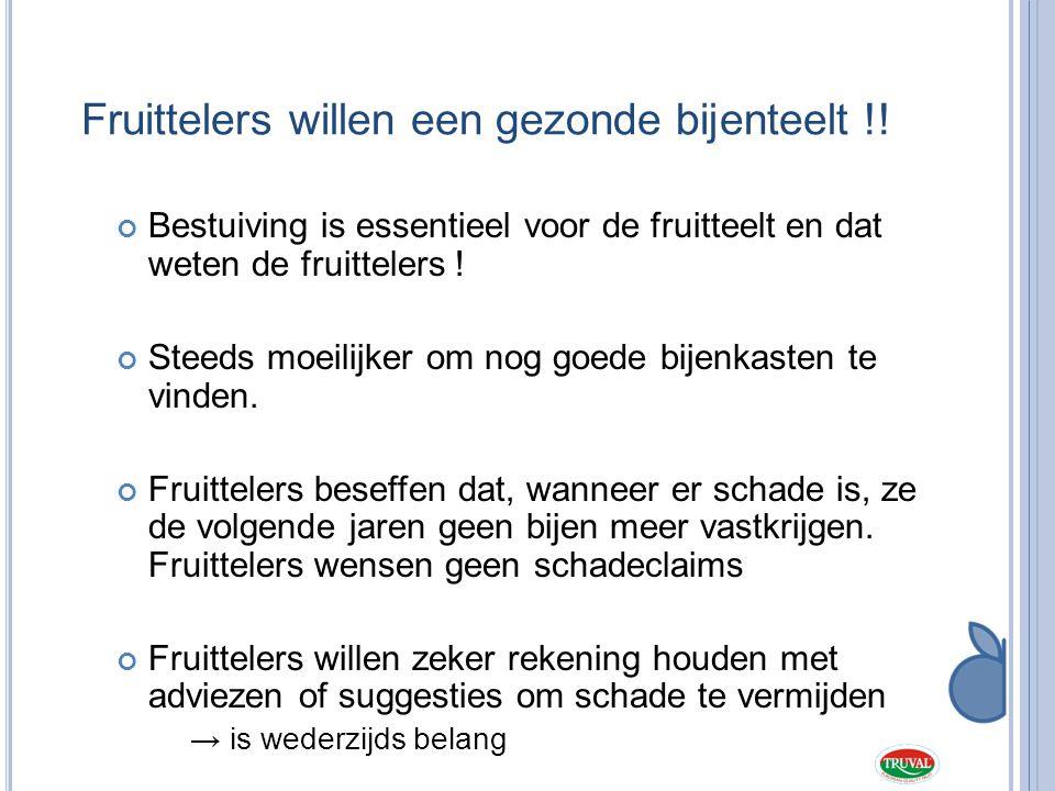 Fruittelers willen een gezonde bijenteelt !! Bestuiving is essentieel voor de fruitteelt en dat weten de fruittelers ! Steeds moeilijker om nog goede