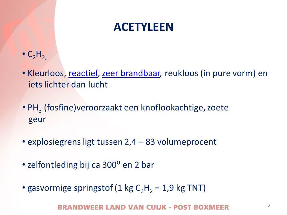 ACETYLEEN 3 • C 2 H 2, • Kleurloos, reactief, zeer brandbaar, reukloos (in pure vorm) enreactiefzeer brandbaar iets lichter dan lucht • PH 3 (fosfine)