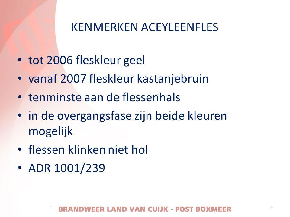 KENMERKEN ACEYLEENFLES • tot 2006 fleskleur geel • vanaf 2007 fleskleur kastanjebruin • tenminste aan de flessenhals • in de overgangsfase zijn beide