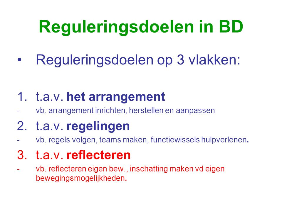 Reguleringsdoelen in BD •Reguleringsdoelen op 3 vlakken: 1.t.a.v.