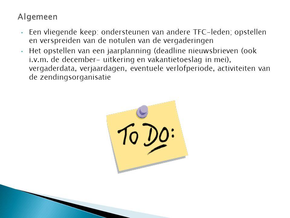 • Een vliegende keep: ondersteunen van andere TFC-leden; opstellen en verspreiden van de notulen van de vergaderingen • Het opstellen van een jaarplanning (deadline nieuwsbrieven (ook i.v.m.