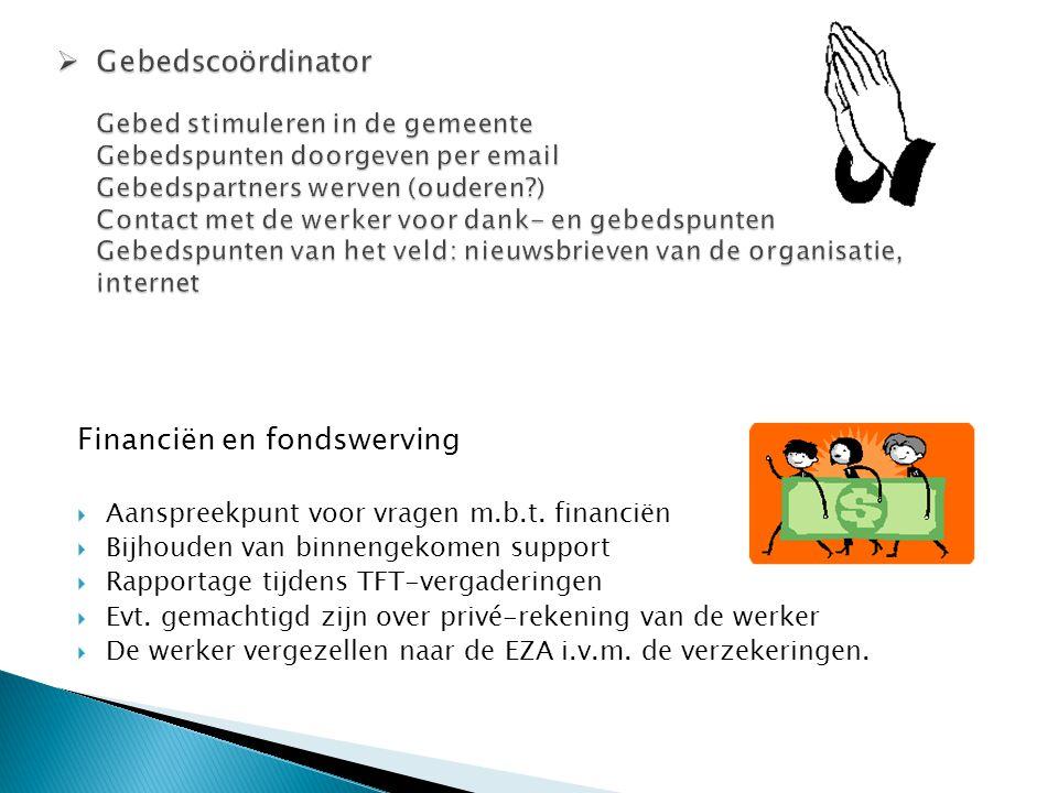Financiën en fondswerving  Aanspreekpunt voor vragen m.b.t.