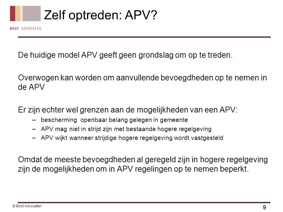 99 © Boot Advocaten De huidige model APV geeft geen grondslag om op te treden.
