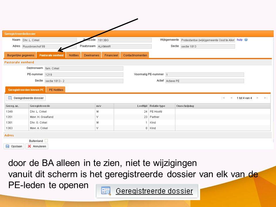 door de BA alleen in te zien, niet te wijzigingen vanuit dit scherm is het geregistreerde dossier van elk van de PE-leden te openen