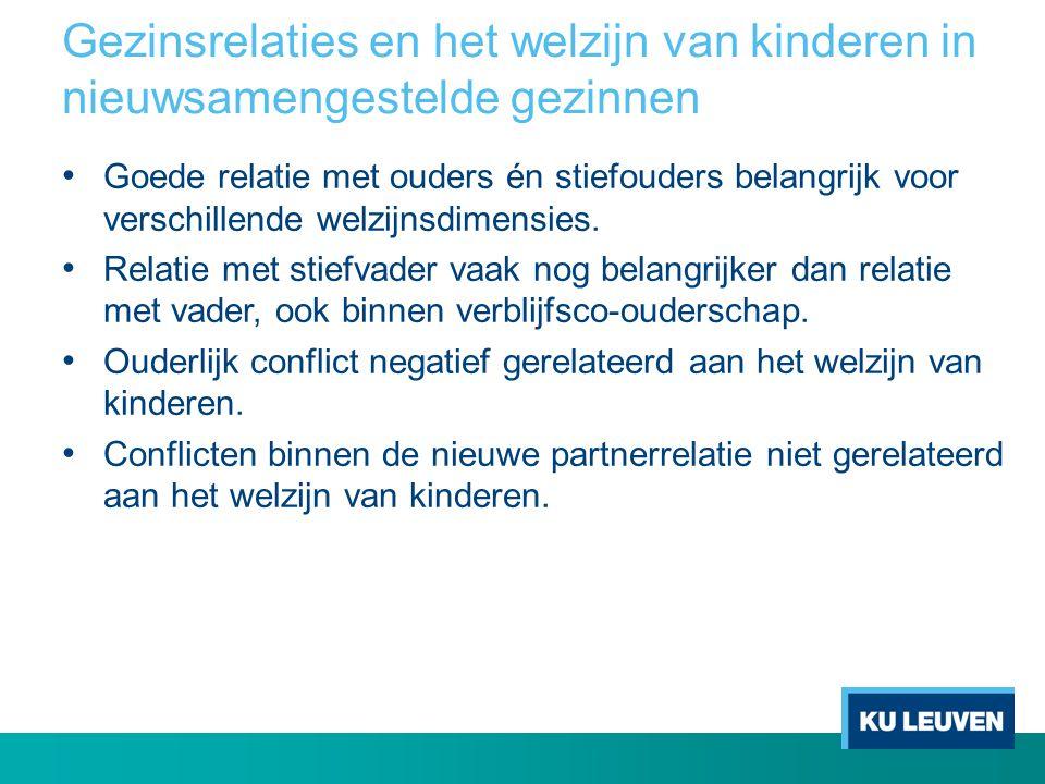 Gezinsrelaties en het welzijn van kinderen in nieuwsamengestelde gezinnen • Goede relatie met ouders én stiefouders belangrijk voor verschillende welz