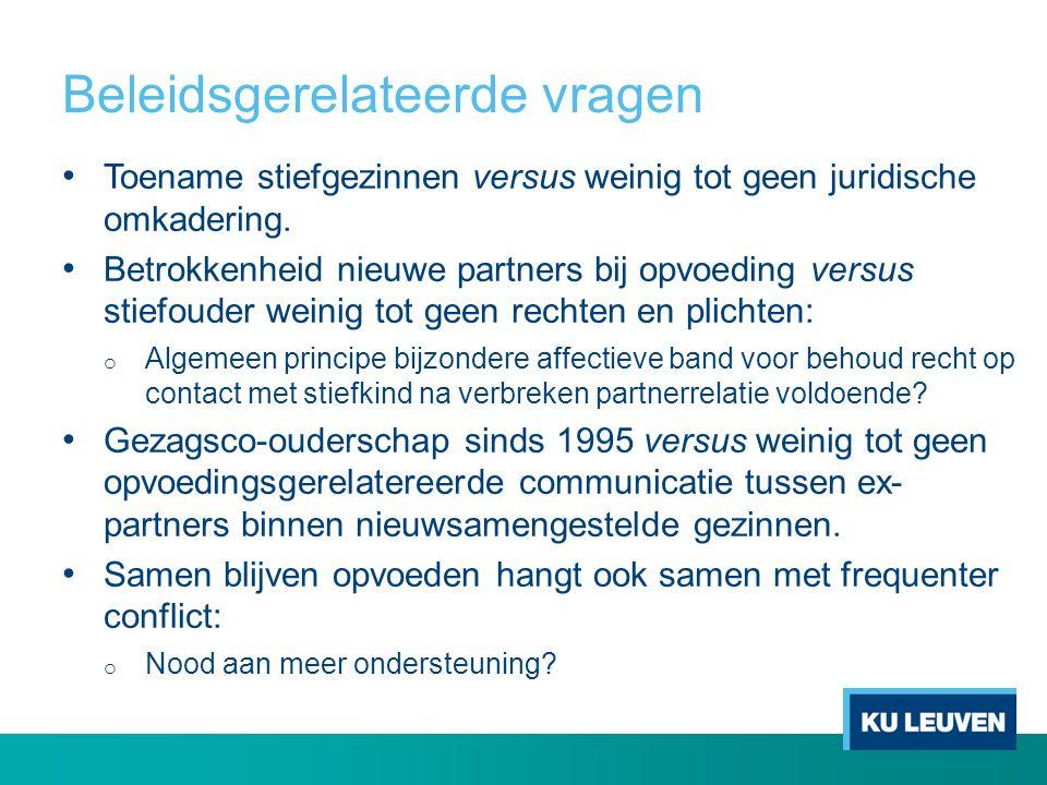 Beleidsgerelateerde vragen • Toename stiefgezinnen versus weinig tot geen juridische omkadering. • Betrokkenheid nieuwe partners bij opvoeding versus