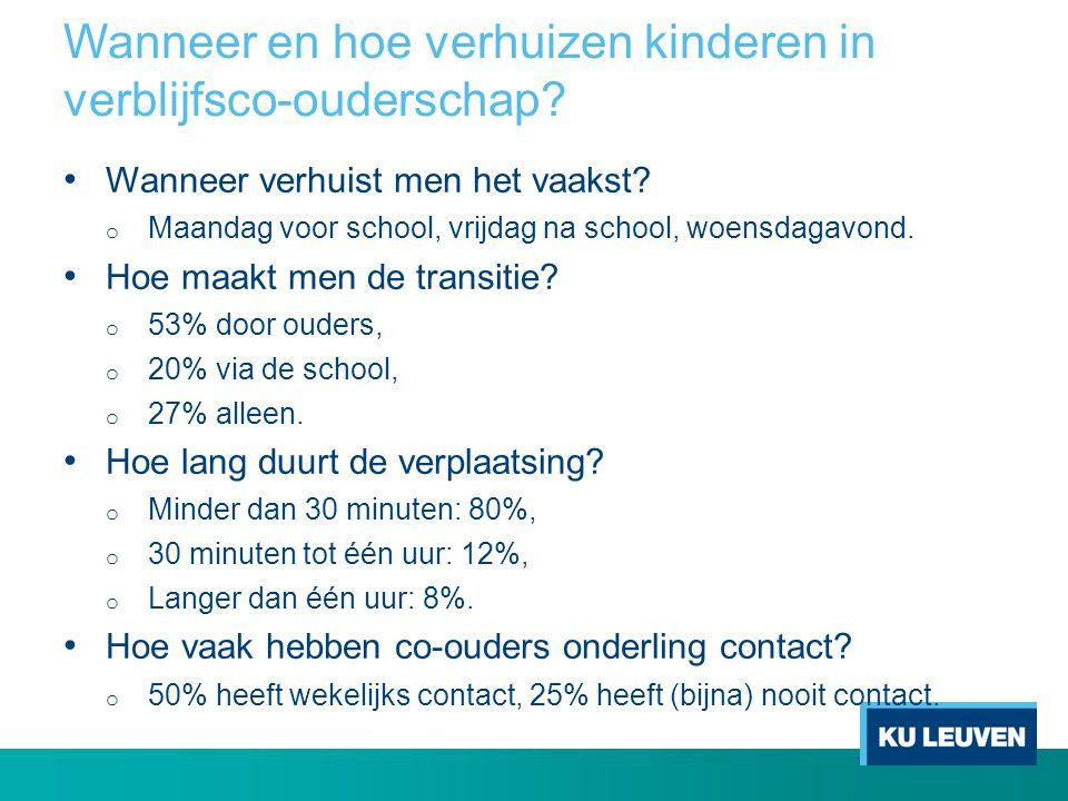 Wanneer en hoe verhuizen kinderen in verblijfsco-ouderschap? • Wanneer verhuist men het vaakst? o Maandag voor school, vrijdag na school, woensdagavon