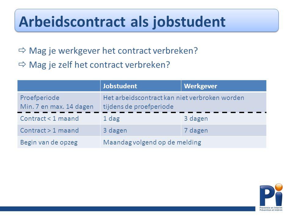  Mag je werkgever het contract verbreken. Mag je zelf het contract verbreken.