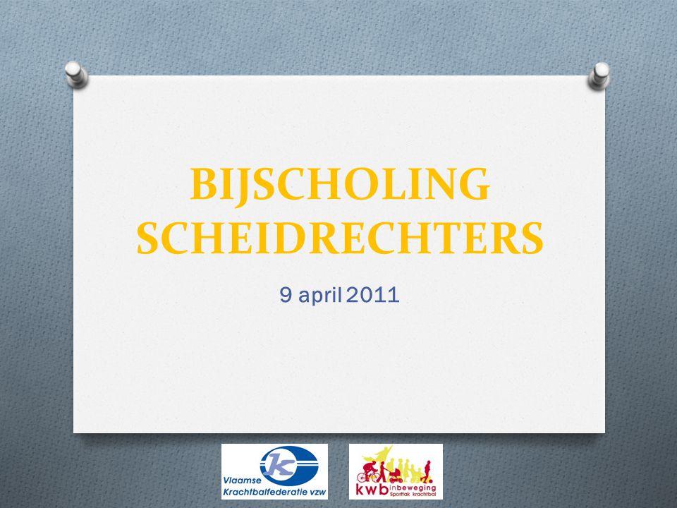BIJSCHOLING SCHEIDRECHTERS 9 april 2011