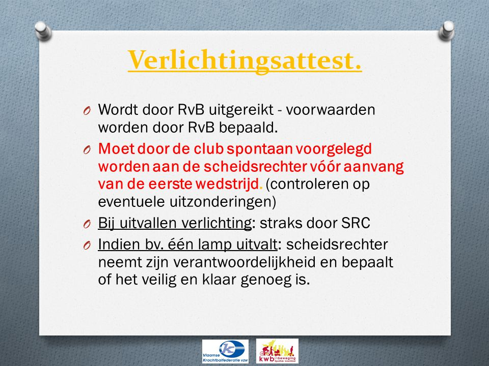Verlichtingsattest.O Wordt door RvB uitgereikt - voorwaarden worden door RvB bepaald.