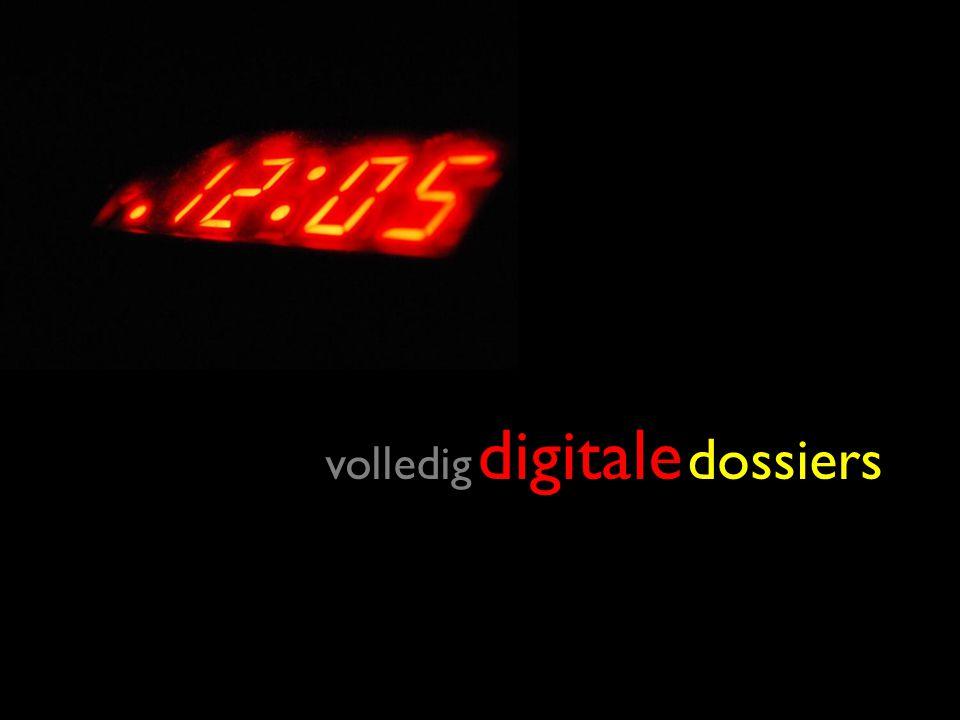 36 volledig digitale volledig digitale dossiers