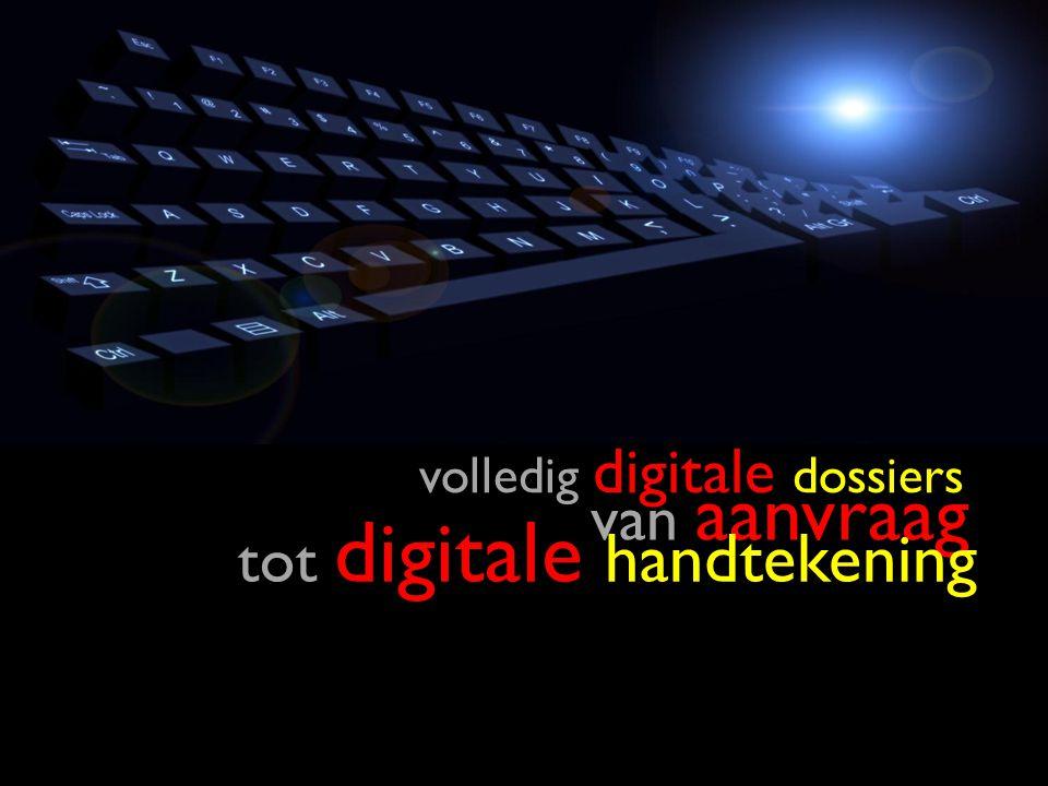 37 volledig digitale dossiers van aanvraag tot digitale handtekening