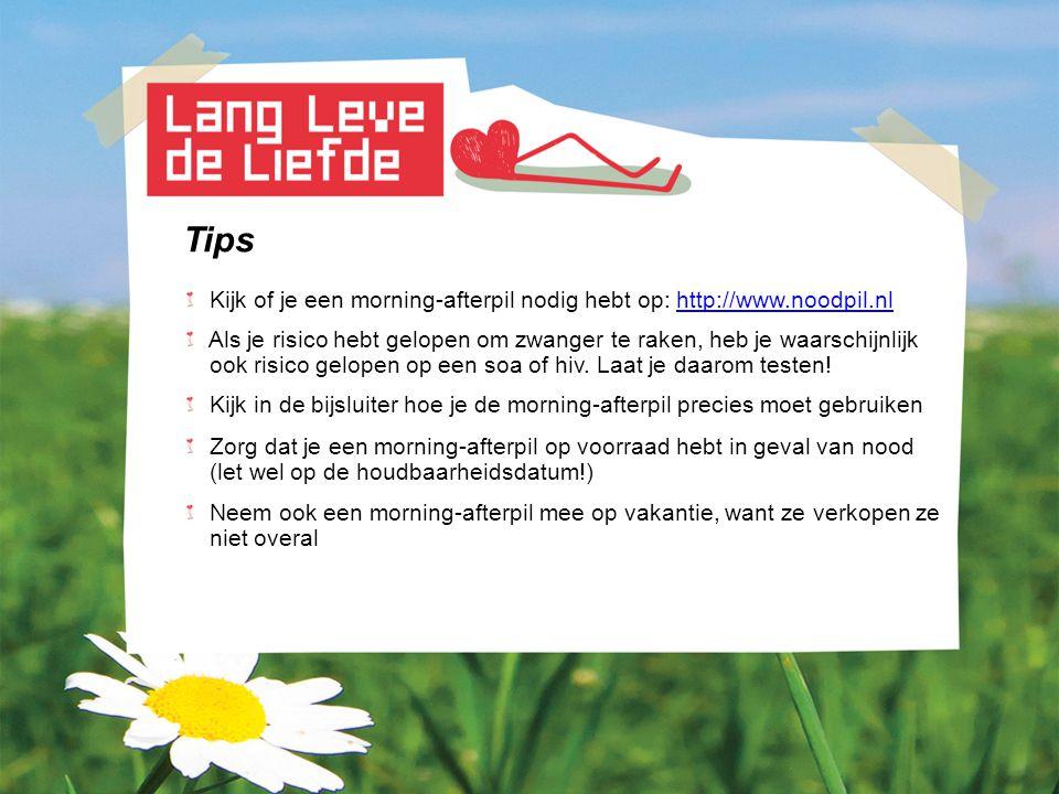 Tips Kijk of je een morning-afterpil nodig hebt op: http://www.noodpil.nlhttp://www.noodpil.nl Als je risico hebt gelopen om zwanger te raken, heb je