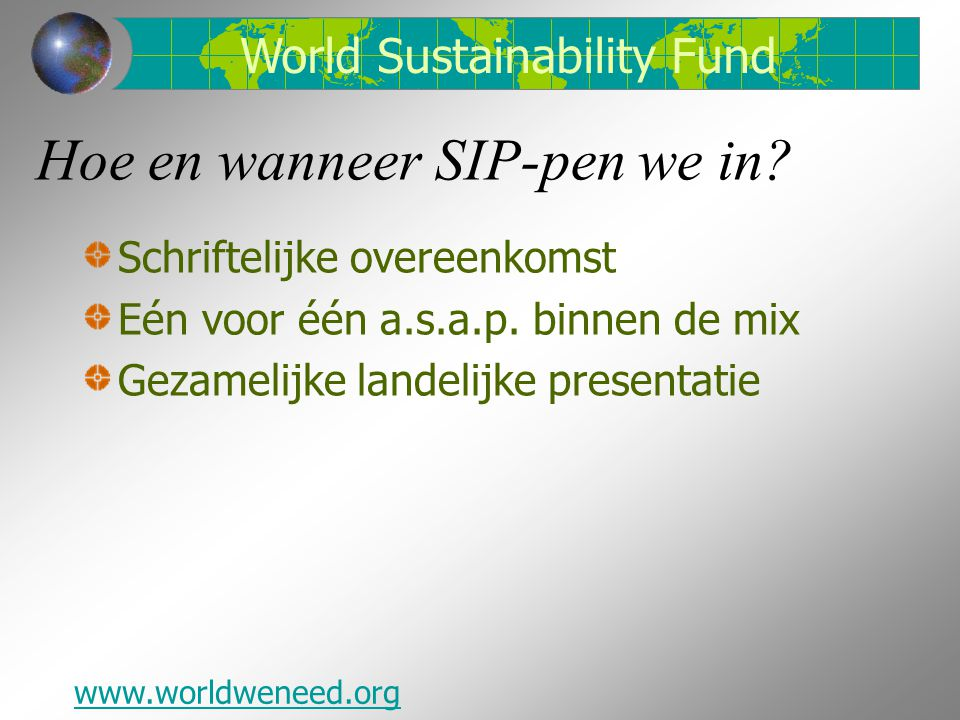 Hoe en wanneer SIP-pen we in. Schriftelijke overeenkomst Eén voor één a.s.a.p.