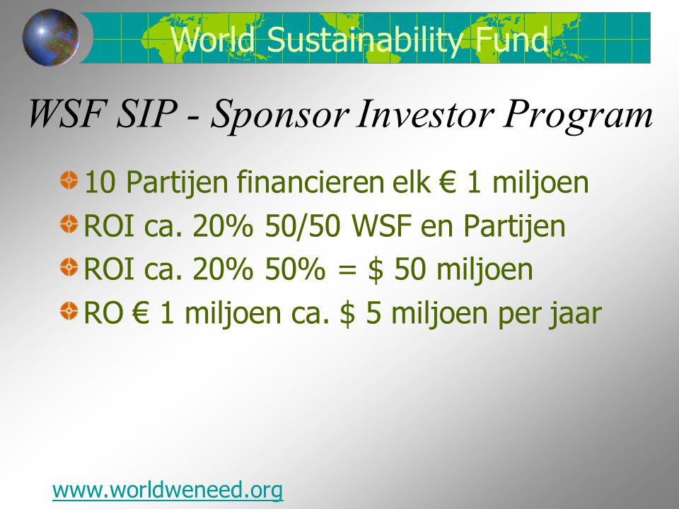 WSF SIP - Sponsor Investor Program 10 Partijen financieren elk € 1 miljoen ROI ca.