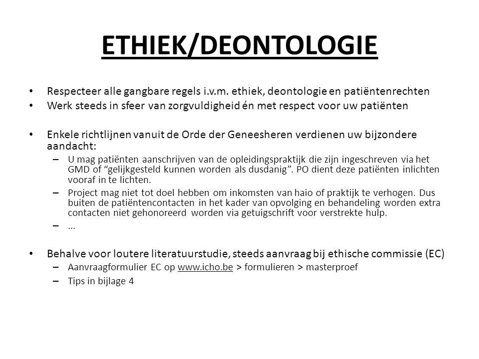 ETHIEK/DEONTOLOGIE • Respecteer alle gangbare regels i.v.m.