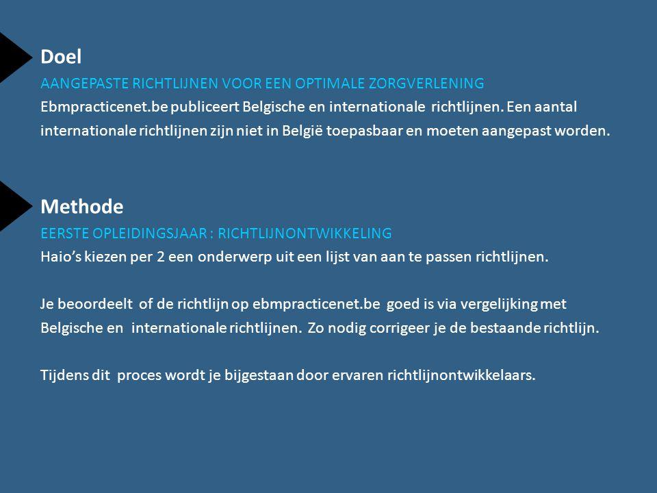 Doel AANGEPASTE RICHTLIJNEN VOOR EEN OPTIMALE ZORGVERLENING Ebmpracticenet.be publiceert Belgische en internationale richtlijnen.
