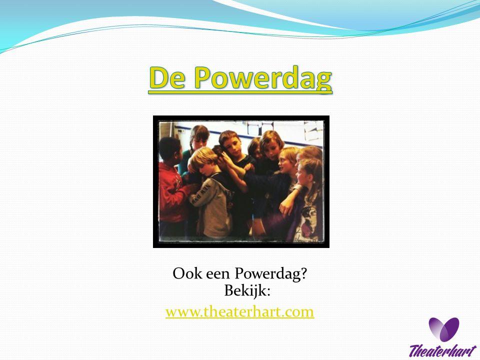 Ook een Powerdag? Bekijk: www.theaterhart.com
