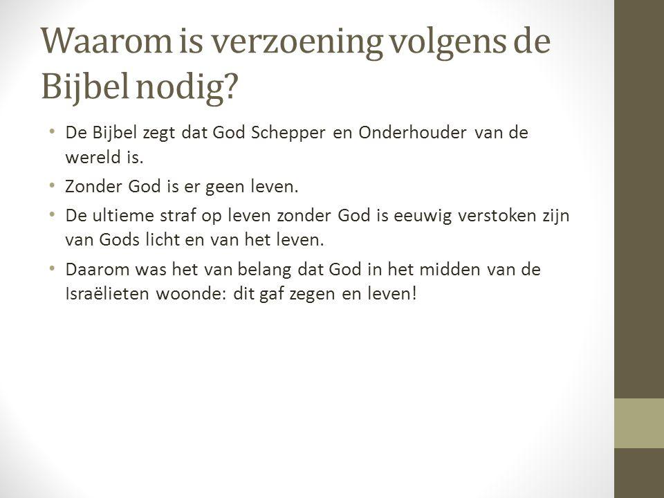 Waarom is verzoening volgens de Bijbel nodig? • De Bijbel zegt dat God Schepper en Onderhouder van de wereld is. • Zonder God is er geen leven. • De u