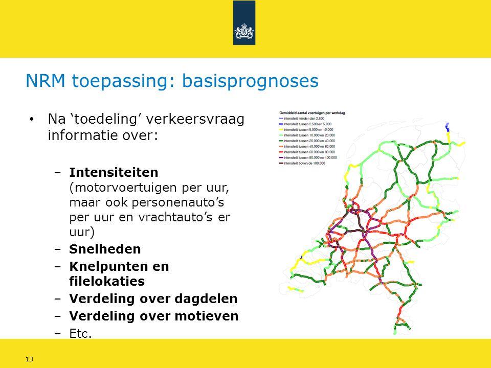 13 NRM toepassing: basisprognoses • Na 'toedeling' verkeersvraag informatie over: –Intensiteiten (motorvoertuigen per uur, maar ook personenauto's per