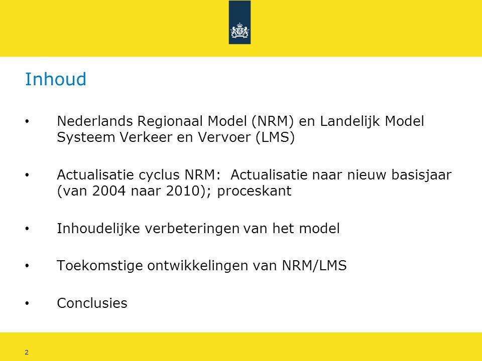 2 Inhoud • Nederlands Regionaal Model (NRM) en Landelijk Model Systeem Verkeer en Vervoer (LMS) • Actualisatie cyclus NRM: Actualisatie naar nieuw bas